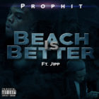 Prophit – Beach Is Better (Official Music Video)
