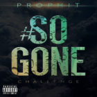 Prophit – So Gone Challenge (Official Music Video)